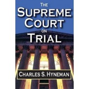 The Supreme Court on Trial by Charles S. Hyneman