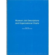 Museum Job Descriptions and Organizational Charts by American Alliance of Museums