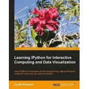Learning IPython for Interactive Computing and Data Visualization by Cyrille Rossant