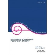 Complexity, Logic and Recursion Theory by Andrea Sorbi