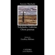 Soledades, Galerias, Otros Poemas: Soledades, Galerias, Otros Poemas by Antonio Machado