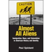 Almost All Aliens by Paul Spickard