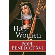 Holy Women by Pope Benedict