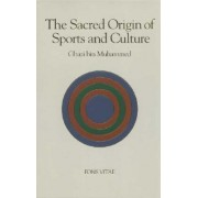 Sacred Origin and Nature of Sports and Culture by Ghazi bin Muhammad