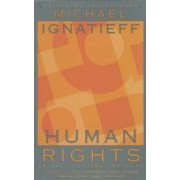 Human Rights as Politics and Idolatry by Michael Ignatieff