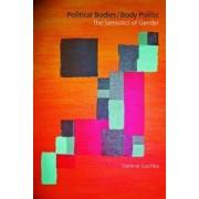 Political Bodies/Body Politic by Darlene M. Juschka