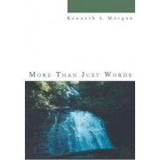 More Than Just Words by Kenneth L Morgan