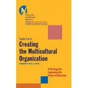 Creating the Multicultural Organization by Taylor Cox