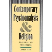 Contemporary Psychoanalysis and Religion by James W. Jones