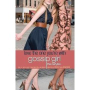 Gossip Girl, The Carlyles #4: Love the One You're With by Annabelle Vestry