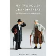 My Two Polish Grandfathers by Witold Rybczynski