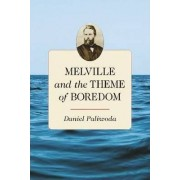 Melville and the Theme of Boredom by Daniel Paliwoda