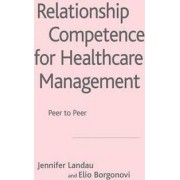 Relationship Competence for Healthcare Management by Jennifer Landau