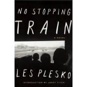 No Stopping Train by Les Plesko