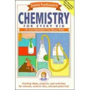 Chemistry for Every Kid by Janice VanCleave