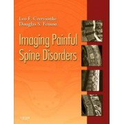 Imaging Painful Spine Disorders by Leo F. Czervionke