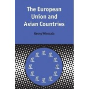 The European Union and Asia by Georg Wiessala