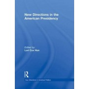 New Directions in the American Presidency by Lori Cox Han