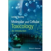 Molecular and Cellular Toxicology by Lesley Stanley