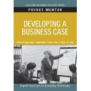 Developing a Business Case by Harvard Business Review Press