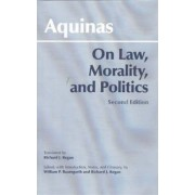 On Law, Morality, and Politics by Saint Thomas Aquinas