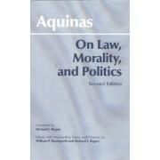 On Law, Morality and Politics by Saint Thomas Aquinas