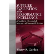 Supplier Evaluation and Performance Management Excellence by Sherry Gordon