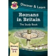 KS2 Discover & Learn: History - Romans in Britain Study Book, Year 3 & 4 by CGP Books