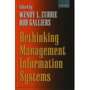 Rethinking Management Information Systems by Wendy Currie