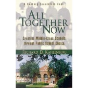 All Together Now by Richard D. Kahlenberg