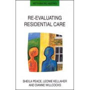 Re-Evaluating Residential Care by Sheila M. Peace