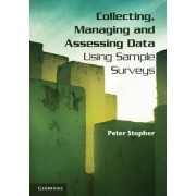 Collecting, Managing, and Assessing Data Using Sample Surveys by Peter Stopher