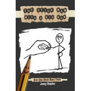 The Stick Man with a Big Bum by Jonny Staples