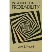 Introduction to Probability by John E. Freund