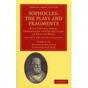 Sophocles: The Plays and Fragments by Sir Richard Claverhouse Jebb