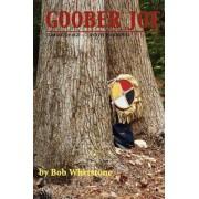 Goober Joe: Coming of Age~A Civil War Novel by Bob Whetstone