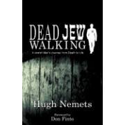 Dead Jew Walking: A Jewish Man S Journey from Death to Life