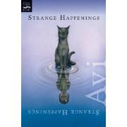 Strange Happenings by Avi
