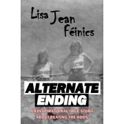 Alternate Ending: An Inspirational True Story about Beating the Odds
