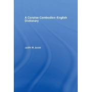 A Concise Cambodian-English Dictionary by Formerly Lecturer in Cambodian School of Oriental and African Studies Judith M Jacob