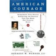 American Courage by III Herbert W Warden