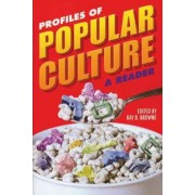 Profiles of Popular Culture by Ray B. Browne