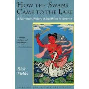 How the Swans Came to the Lake by Rick Fields