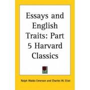Essays and English Traits: v.5 by Ralph Waldo Emerson