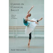 Classes in Classical Ballet by Asaf Messerer