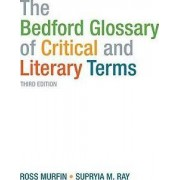 The Bedford Glossary of Critical and Literary Terms by University Ross C Murfin