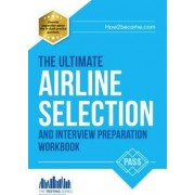 Airline Pilot Selection and Interview Workbook by Lee Woolaston