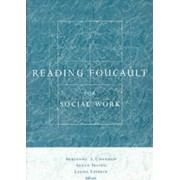 Reading Foucault for Social Work by Adrienne Chambon