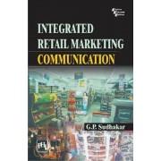 Integrated Retail Marketing Communication by G. P. Sudhakar