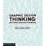 Graphic Design Thinking by Ellen Lupton